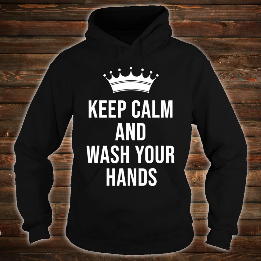 Keep calm and wash your hands Social distancing Shirt hoodie