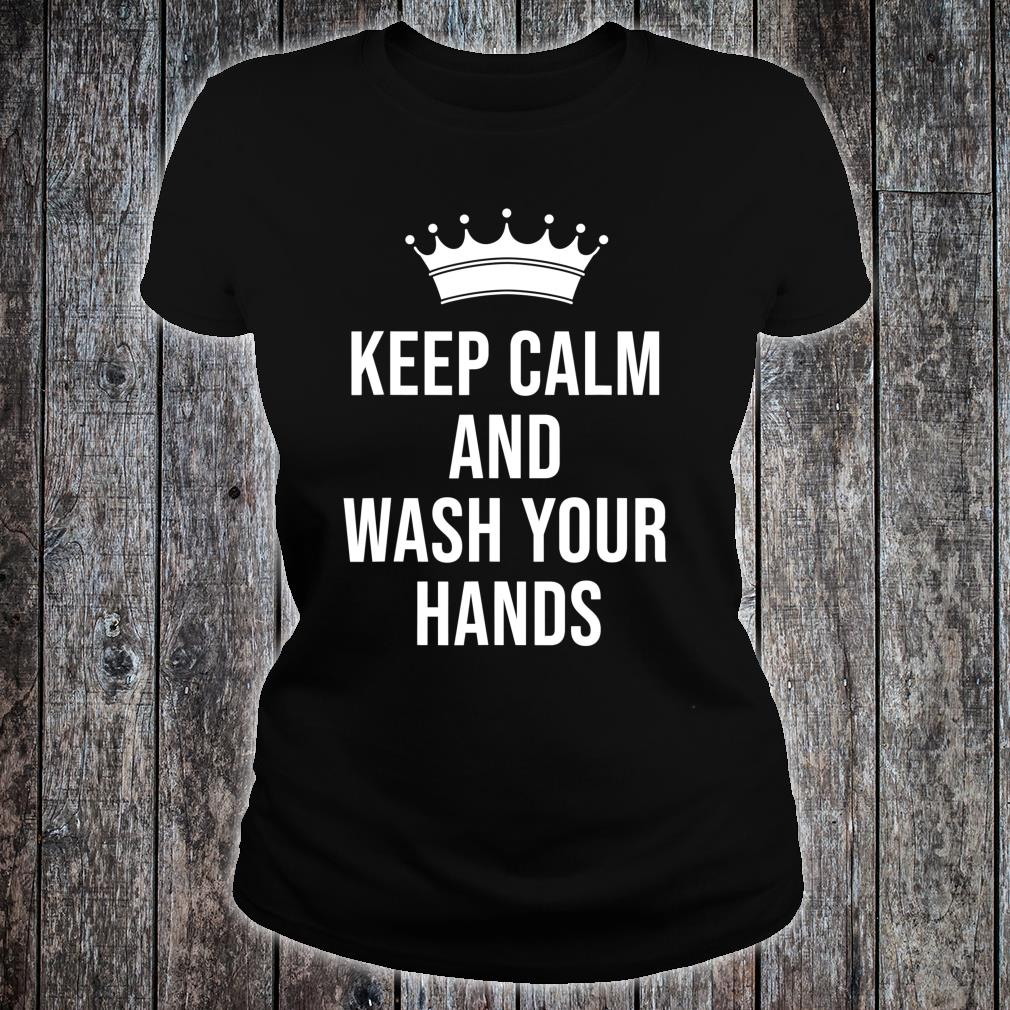 Keep calm and wash your hands Social distancing Shirt ladies tee