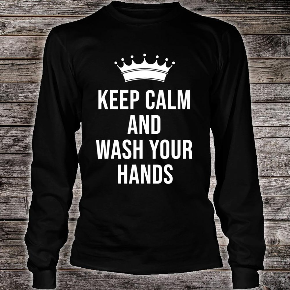 Keep calm and wash your hands Social distancing Shirt long sleeved