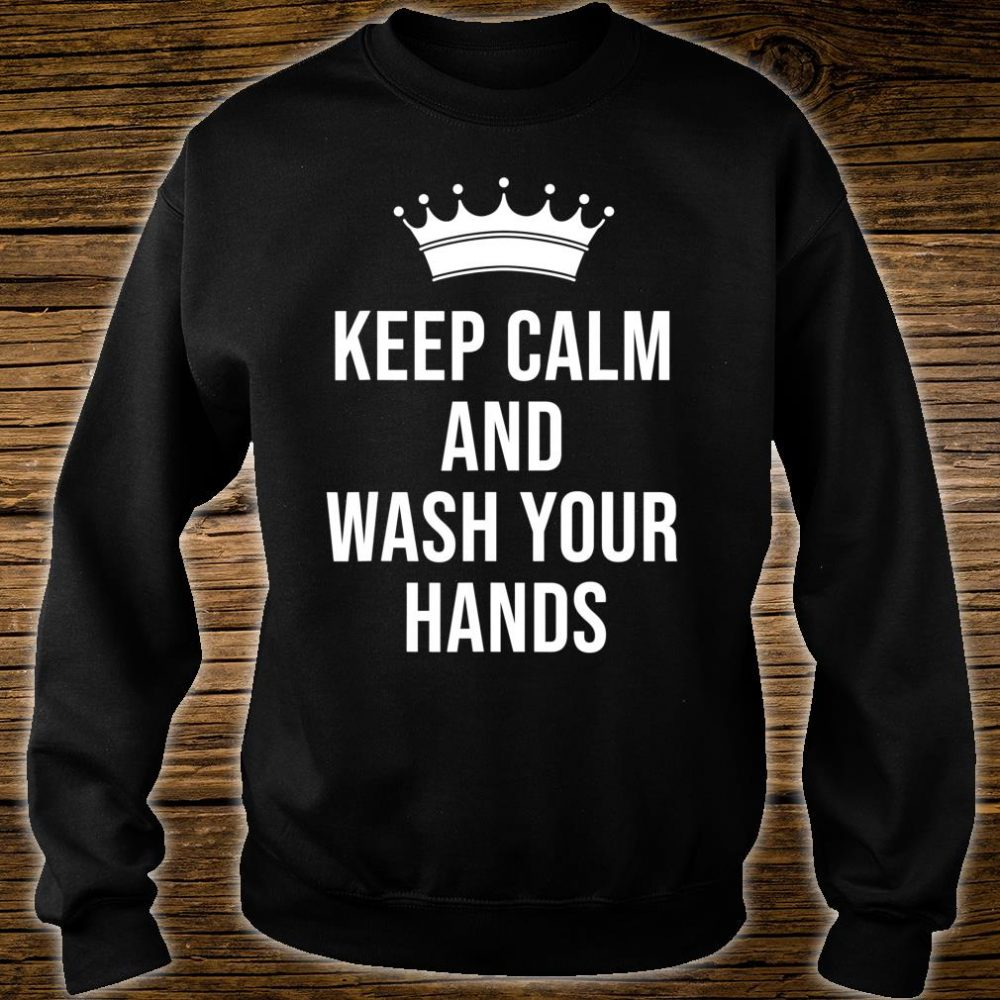 Keep calm and wash your hands Social distancing Shirt sweater