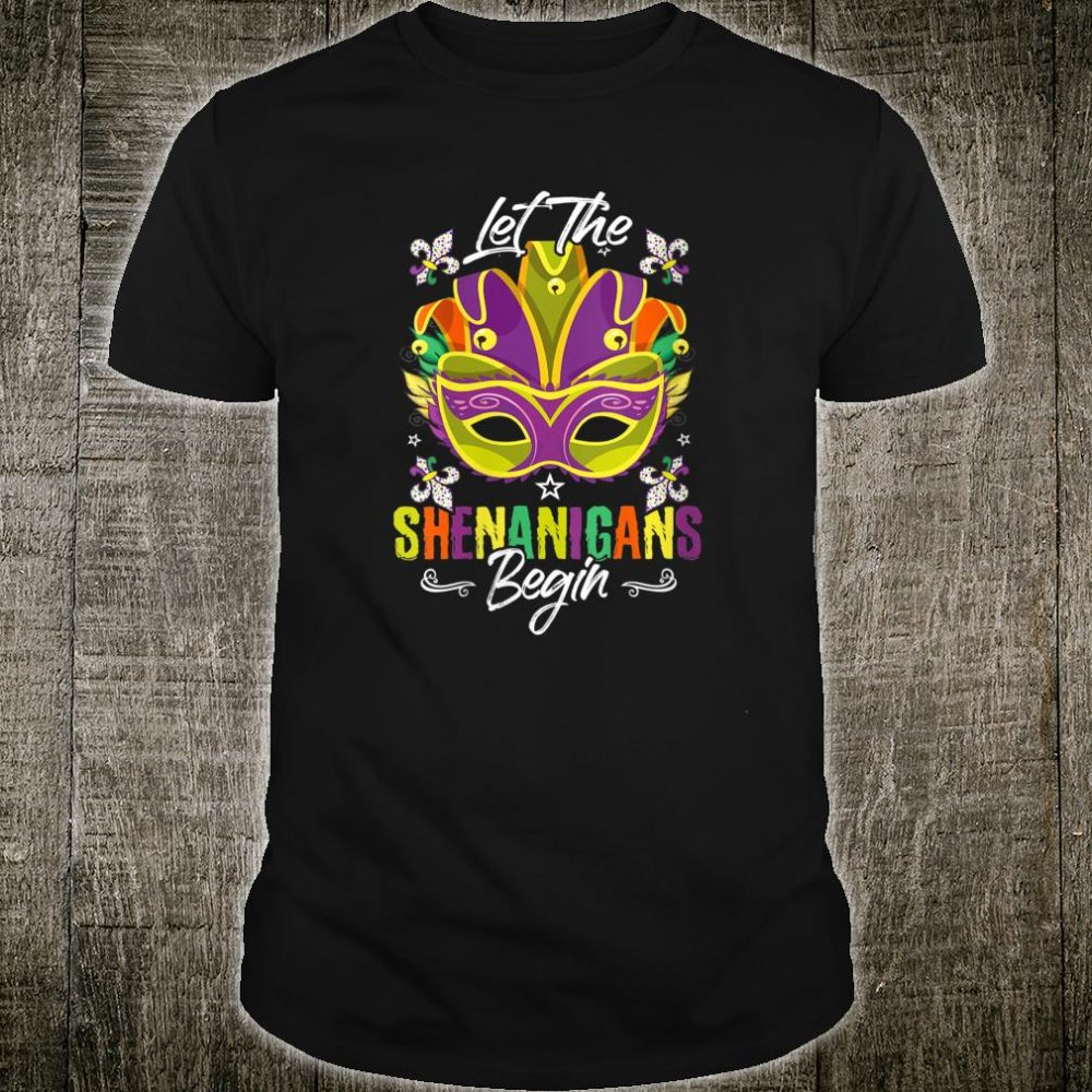 Let The Shenanigans Begin Mardi Gras Costume Shirt
