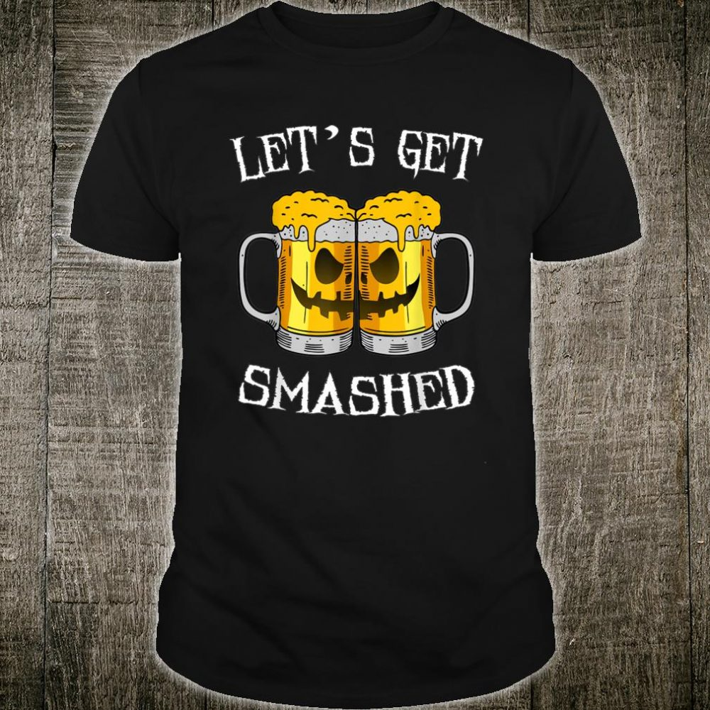 Let's Get Smashed Pumpkin Halloween Drinking Shirt