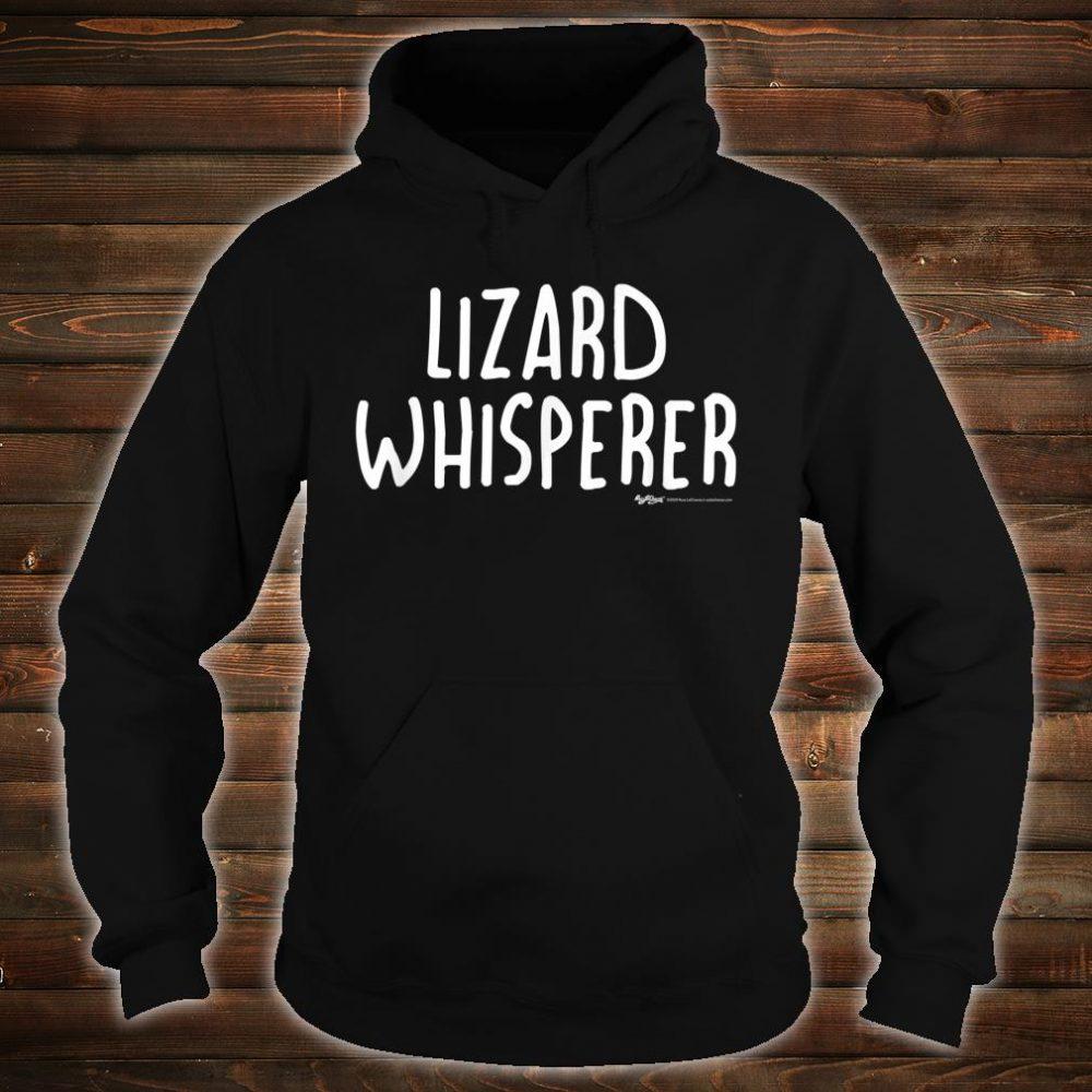 Lizard Whisperer Shirt hoodie