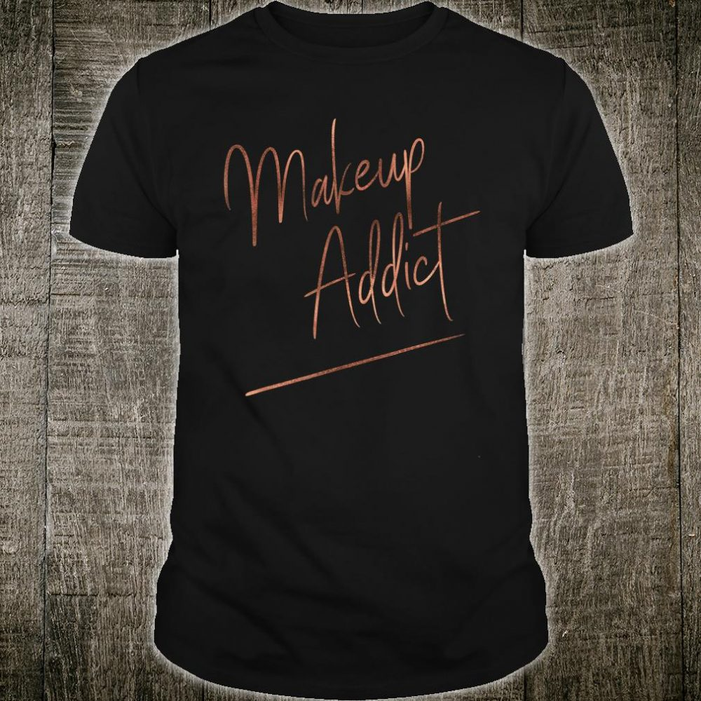 Makeup Addict Lover Ombre Shirt