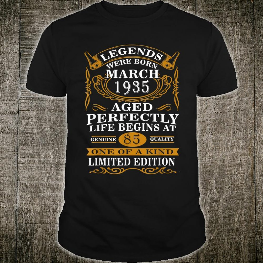 March 1935 85th Birthday Shirt