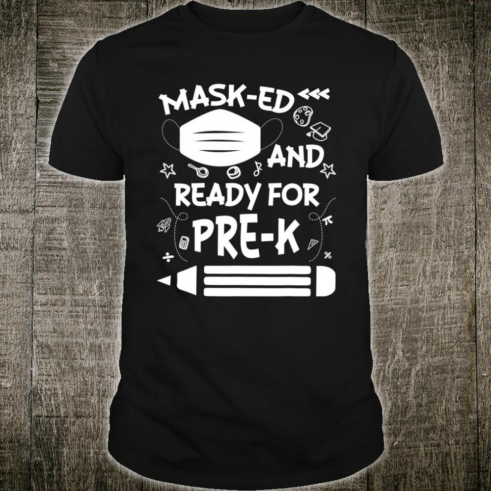 Masked And Ready For Pre-k Shirt