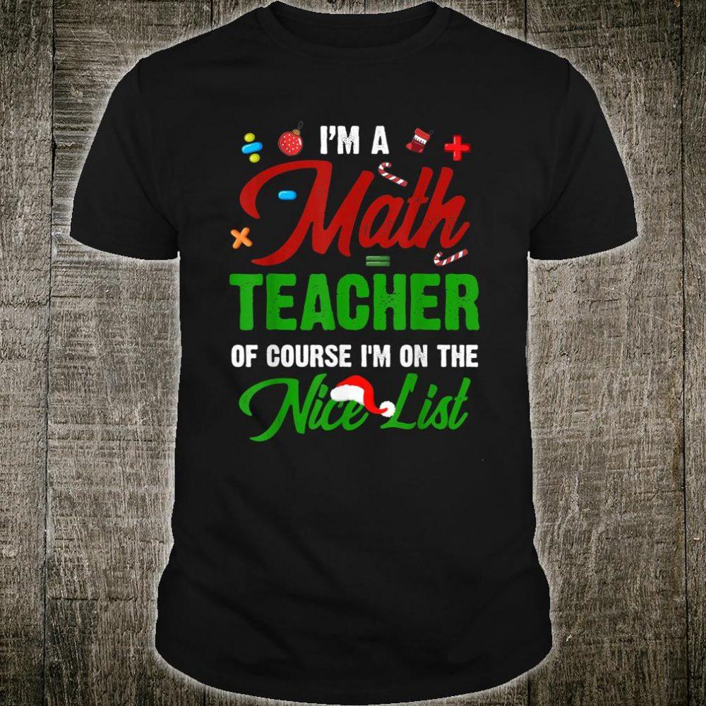 Math Teacher Christmas I'm On Nice List Shirt