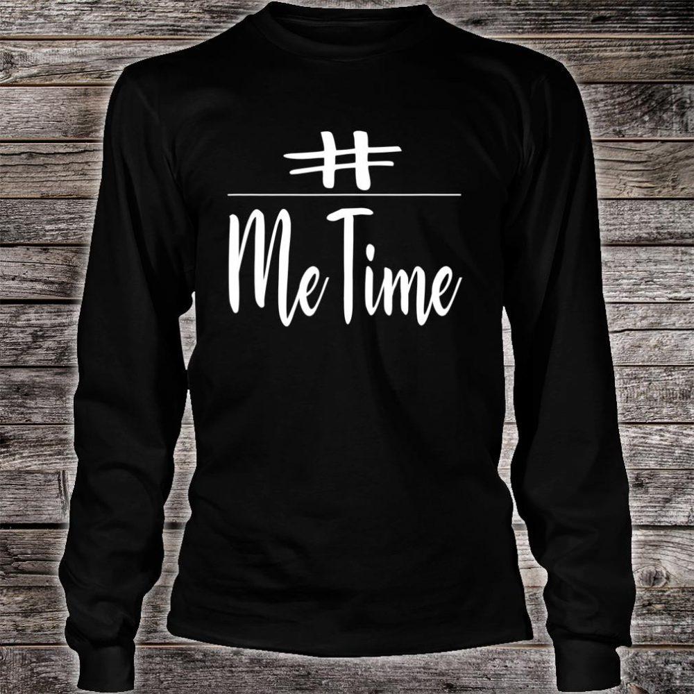 Me Time Shirt long sleeved