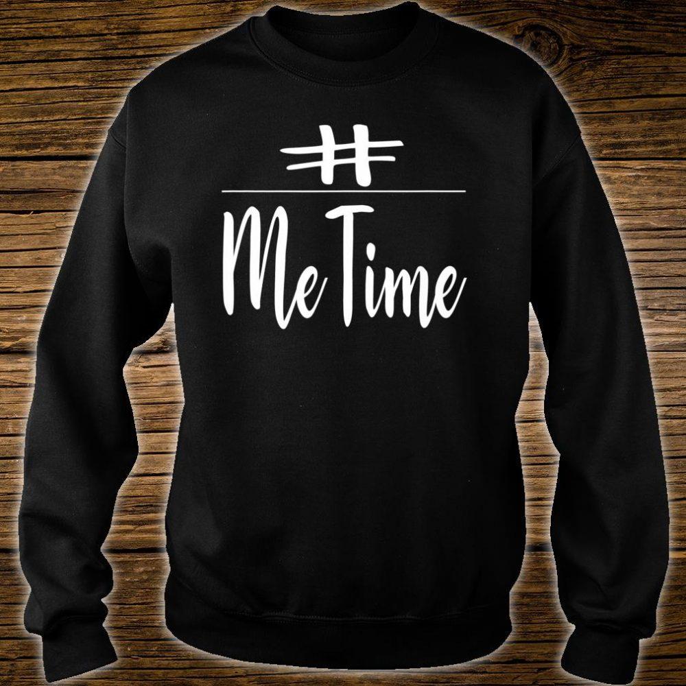 Me Time Shirt sweater