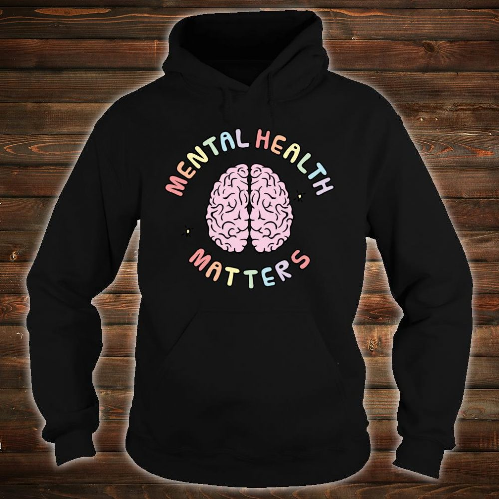 Mental Health Matters Awareness Human Brain Mental Health Shirt hoodie