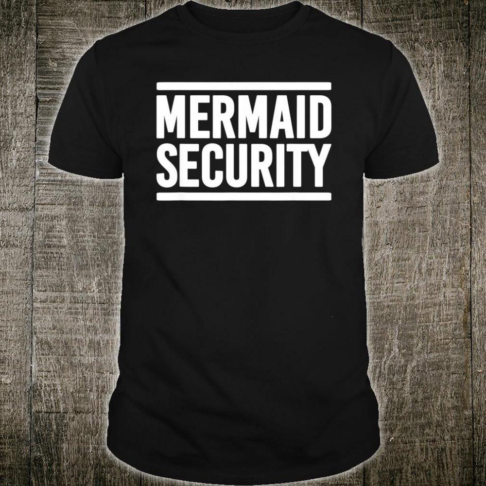 Mermaid Security Shirt