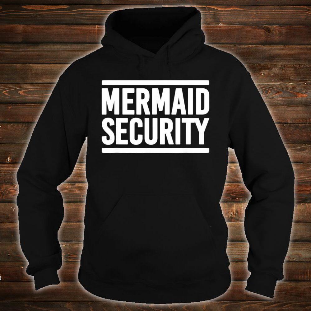 Mermaid Security Shirt hoodie