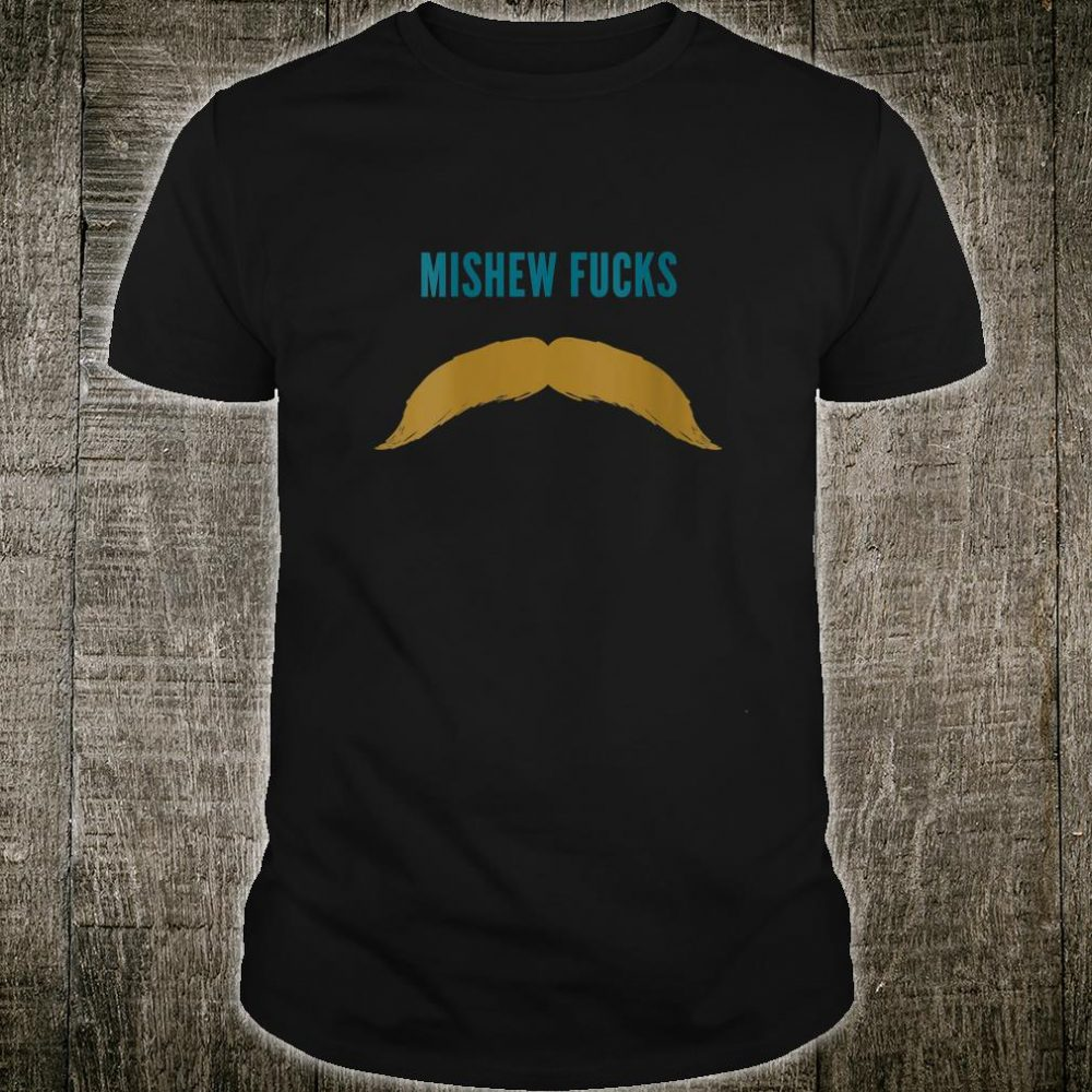 Minshew Fucks Funny Big Mustache Football Shirt