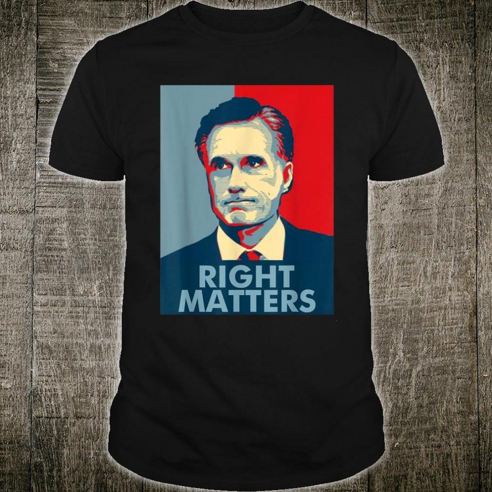 Mitt Romney 2020 - Right Matters Shirt