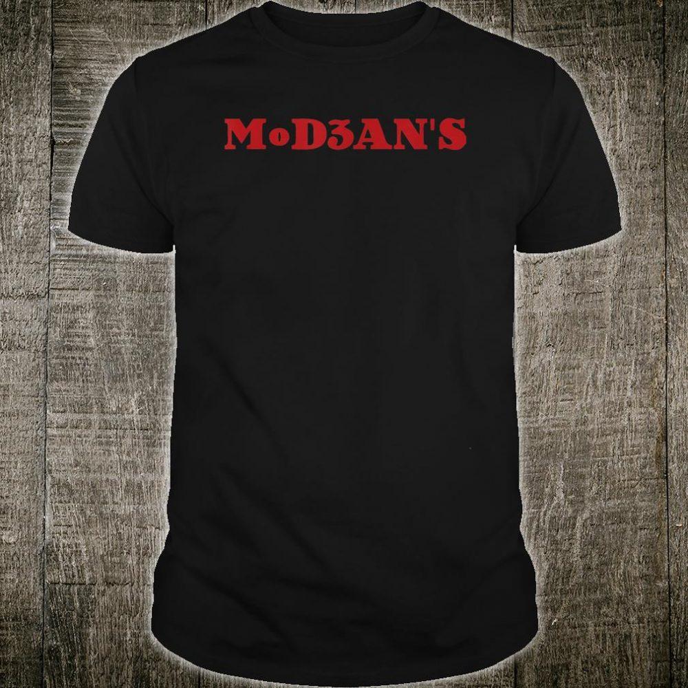 MoD3ANS Shirt