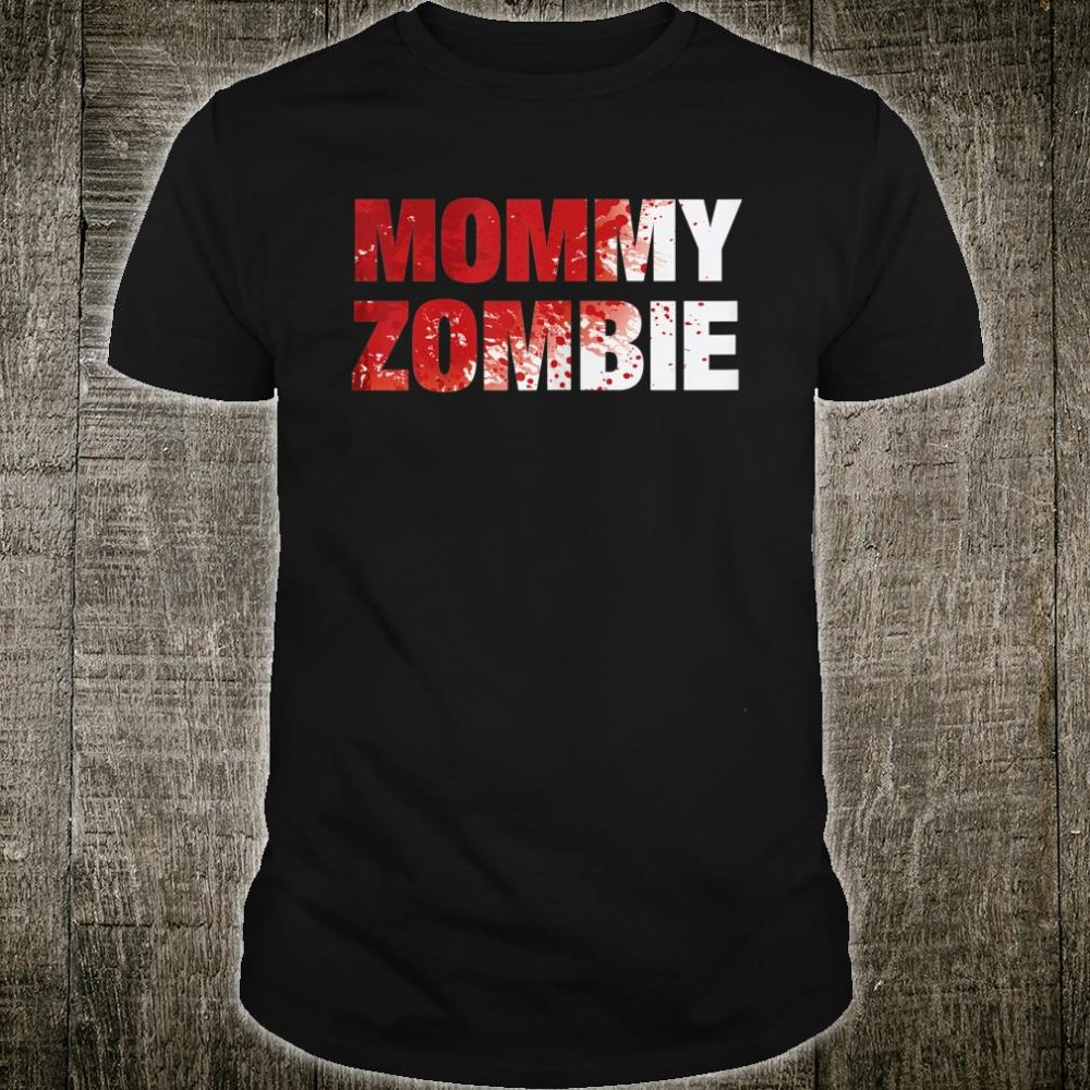 Mommy Zombie Shirt