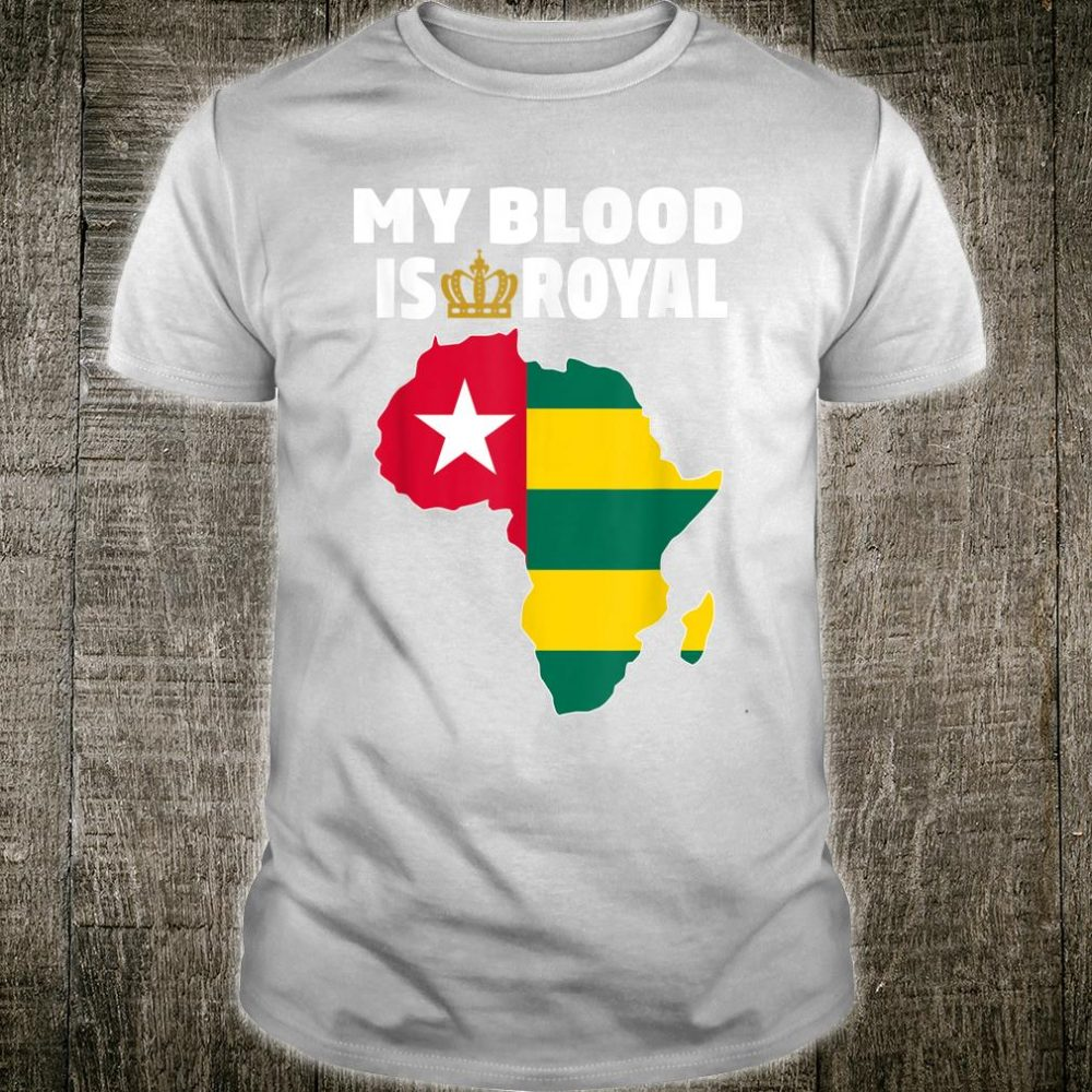 My Blood Is Royal With Togo flag in Africa map Shirt