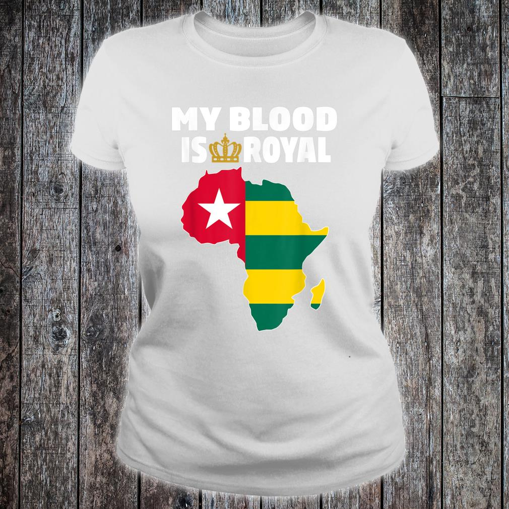 My Blood Is Royal With Togo flag in Africa map Shirt ladies tee