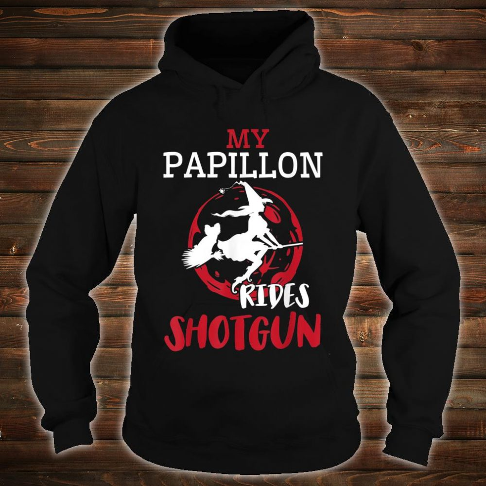 My Papillon Dog Ride Shotgun With Witch Flying Halloween Shirt hoodie