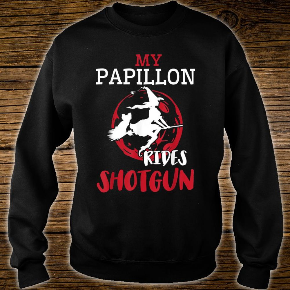 My Papillon Dog Ride Shotgun With Witch Flying Halloween Shirt sweater