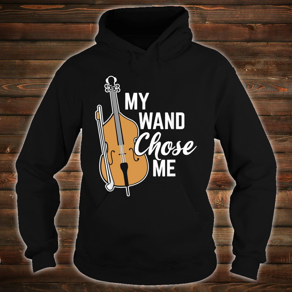My Wand Chose Me Musician Orchestra Cello Shirt hoodie