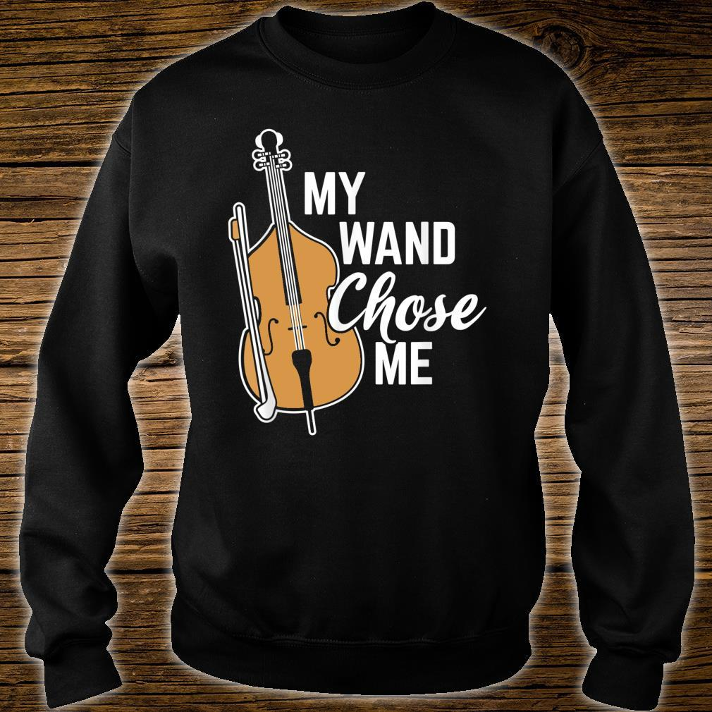 My Wand Chose Me Musician Orchestra Cello Shirt sweater
