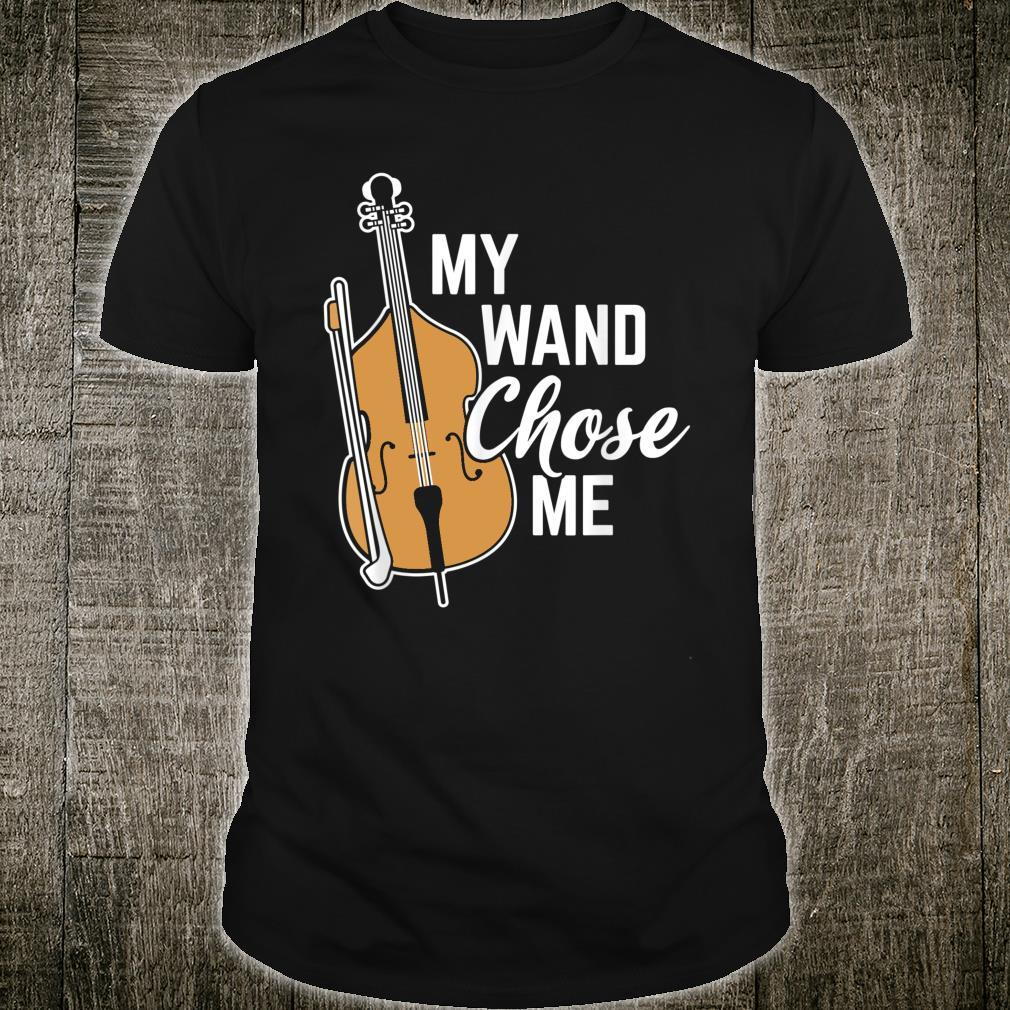 My Wand Chose Me Musician Orchestra Cello Shirt