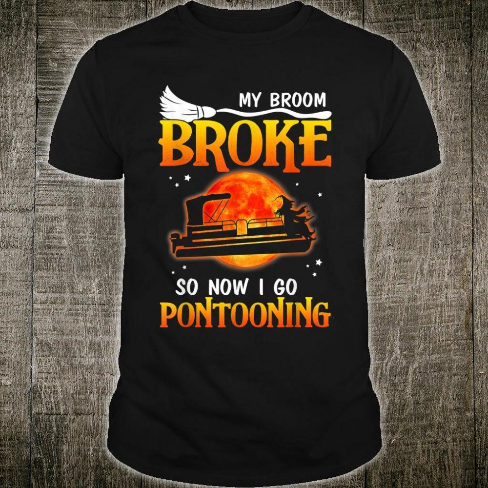 My broom broke so now I go PotooningLake Life Pontoon Boat Shirt