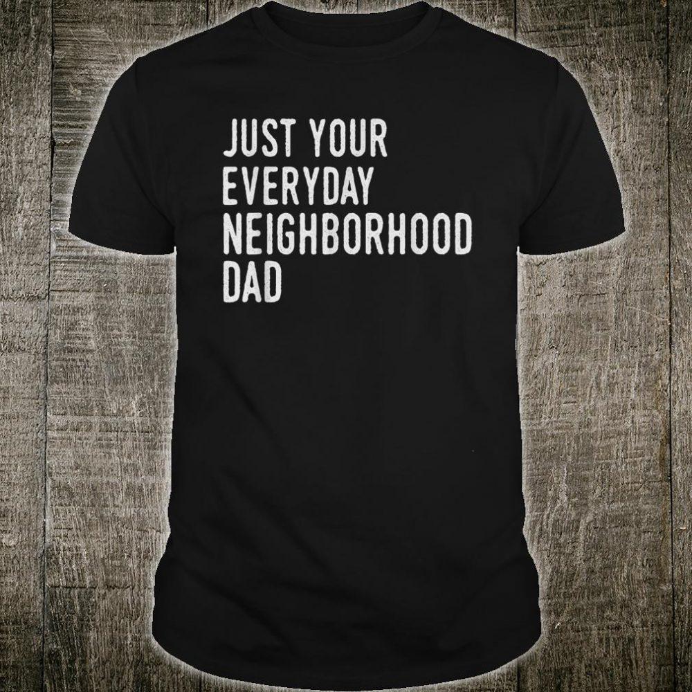 Neighborhood Dad Shirt