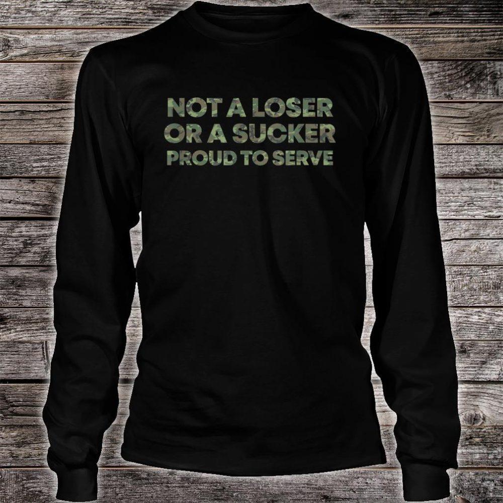 Not a Loser or a Sucker Shirt long sleeved