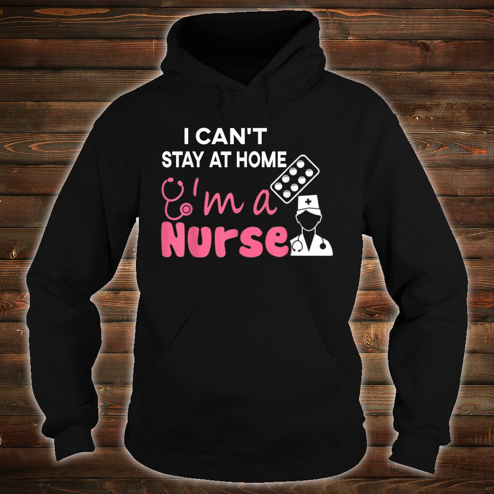 Nurse Stay At Home Quaratine Isolation Social Distancing Shirt hoodie