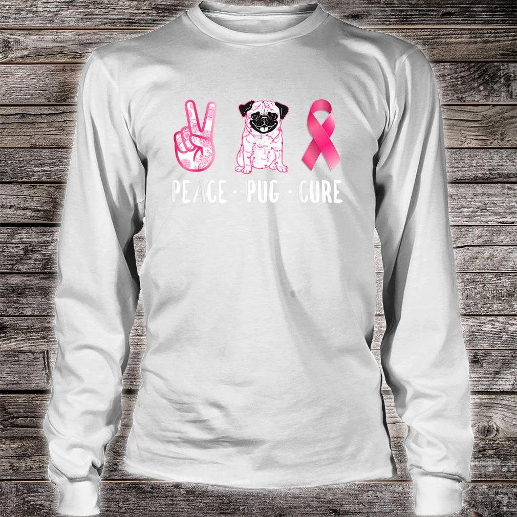 Peace Cure Pug Breast Cancer Awareness Shirt Long sleeved