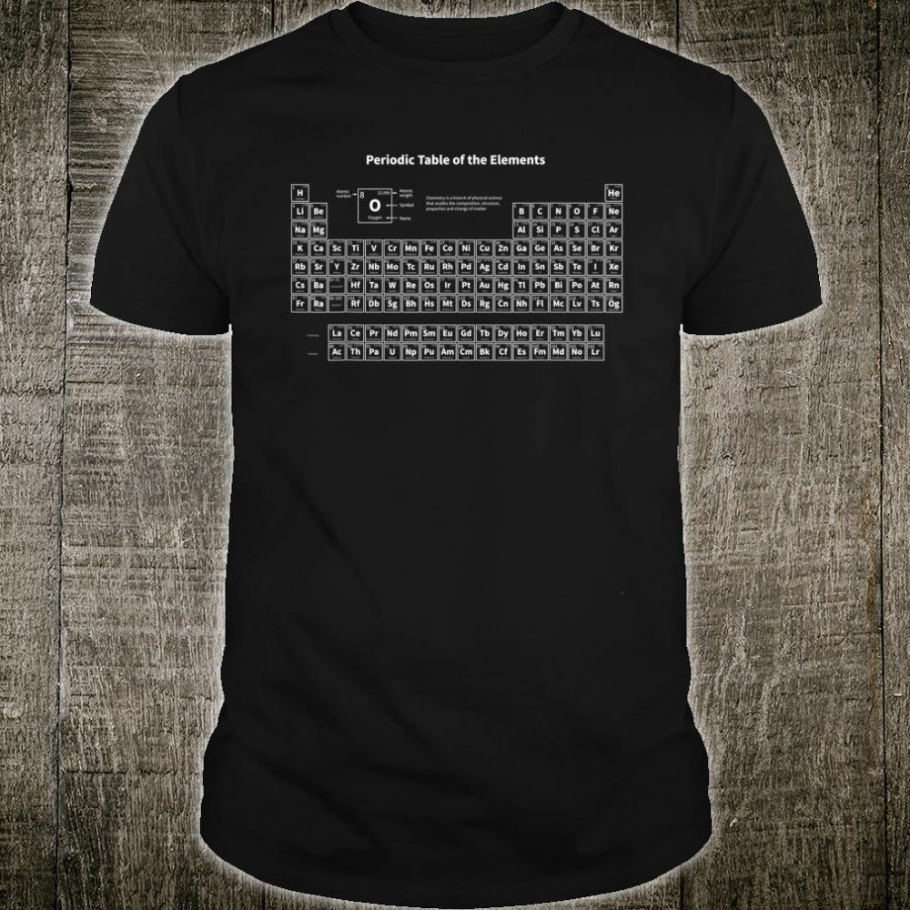 Periodic Table Of The Elements Chemists Nerd Shirt