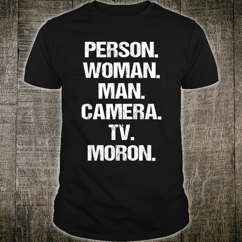 Person Woman Man Camera TV Moron Shirt
