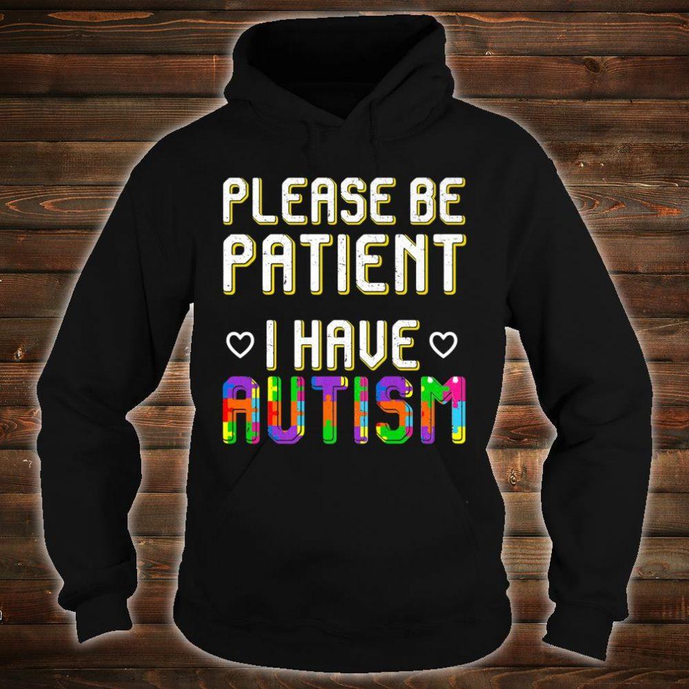 Please be Patient I have Autism Autist Awareness Shirt hoodie