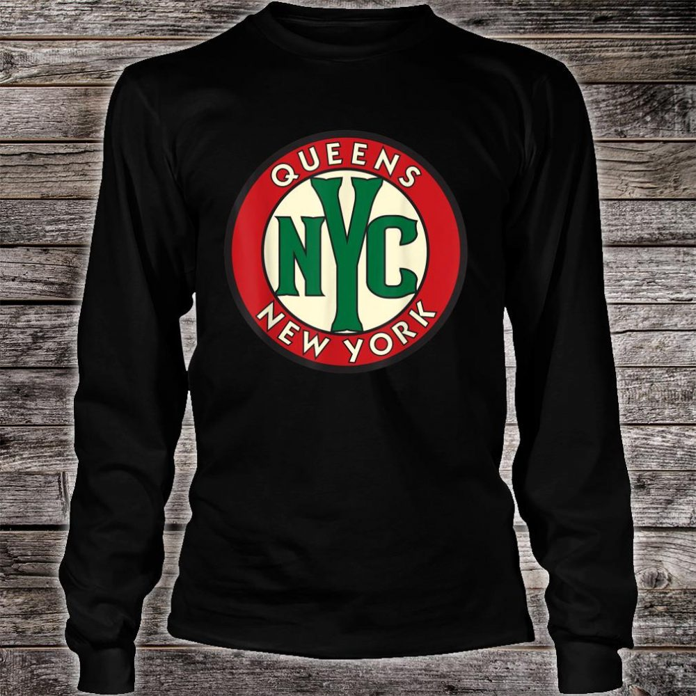 Queens NY Vintage Road Sign Shirt long sleeved