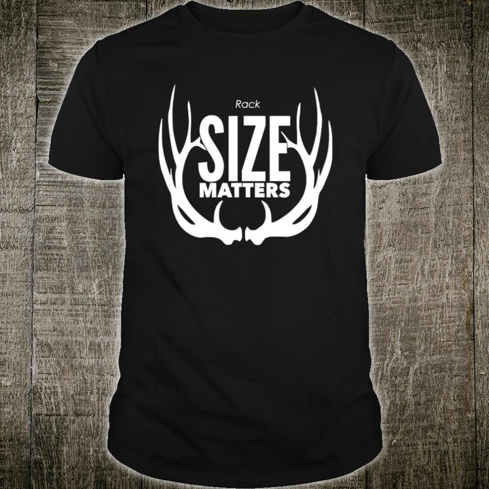 Rack-Size Matters Shirt