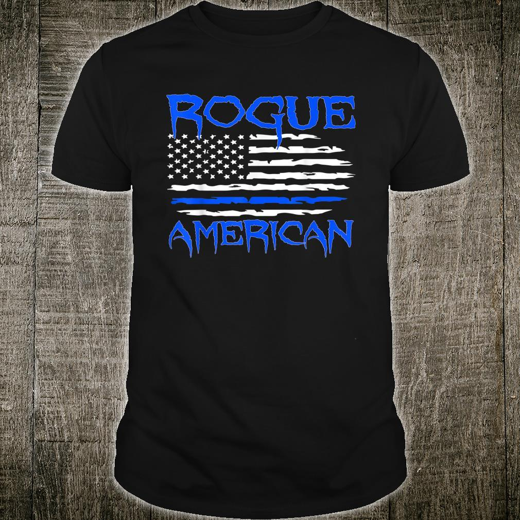 Rogue America Back The Blue I Got Your Six Police Support Shirt