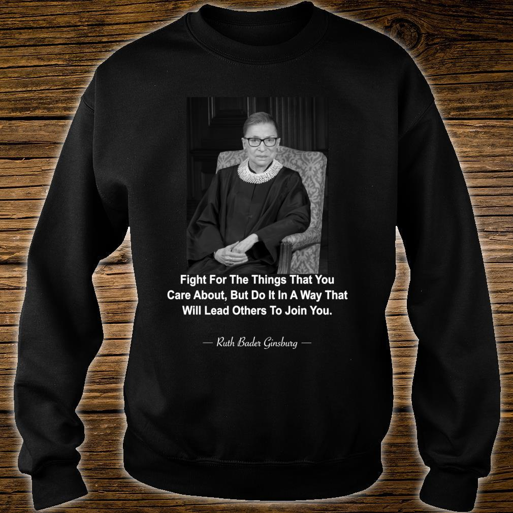 Ruth Bader Ginsburg Fight For The Things That You Care About Shirt sweater