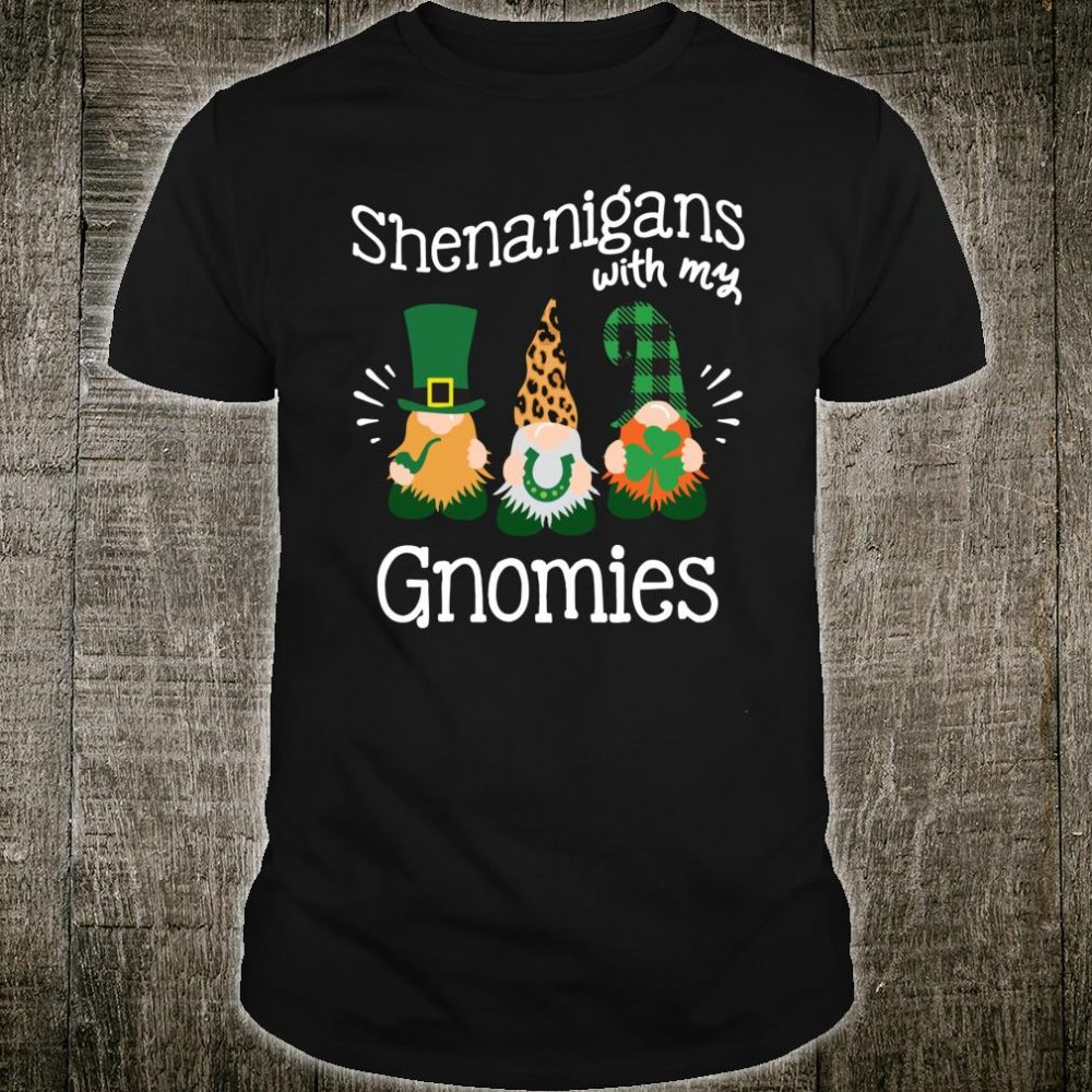 Shenanigans With My Gnomies Shirt