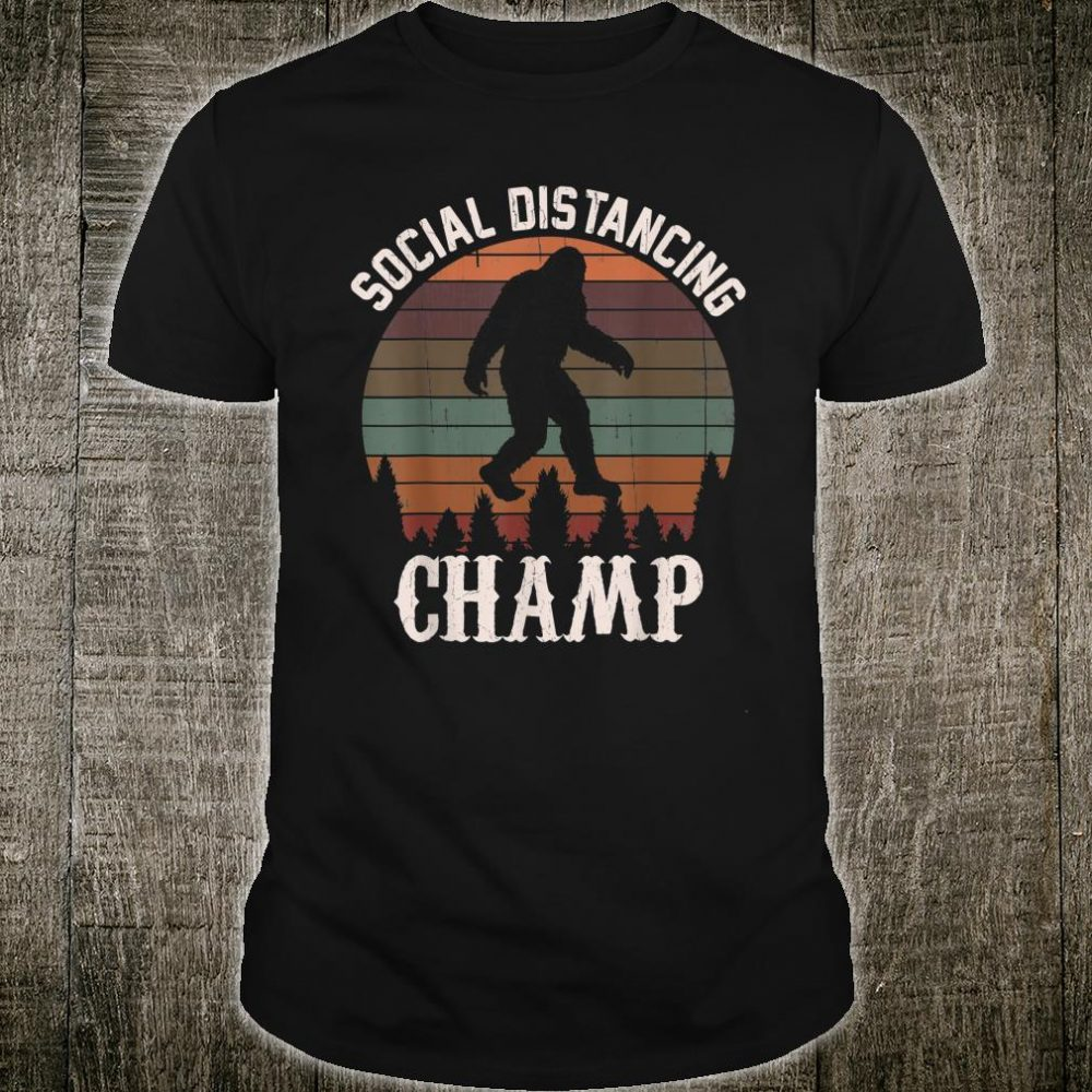 Social Distancing Champ Introvert Antisocial Shirt