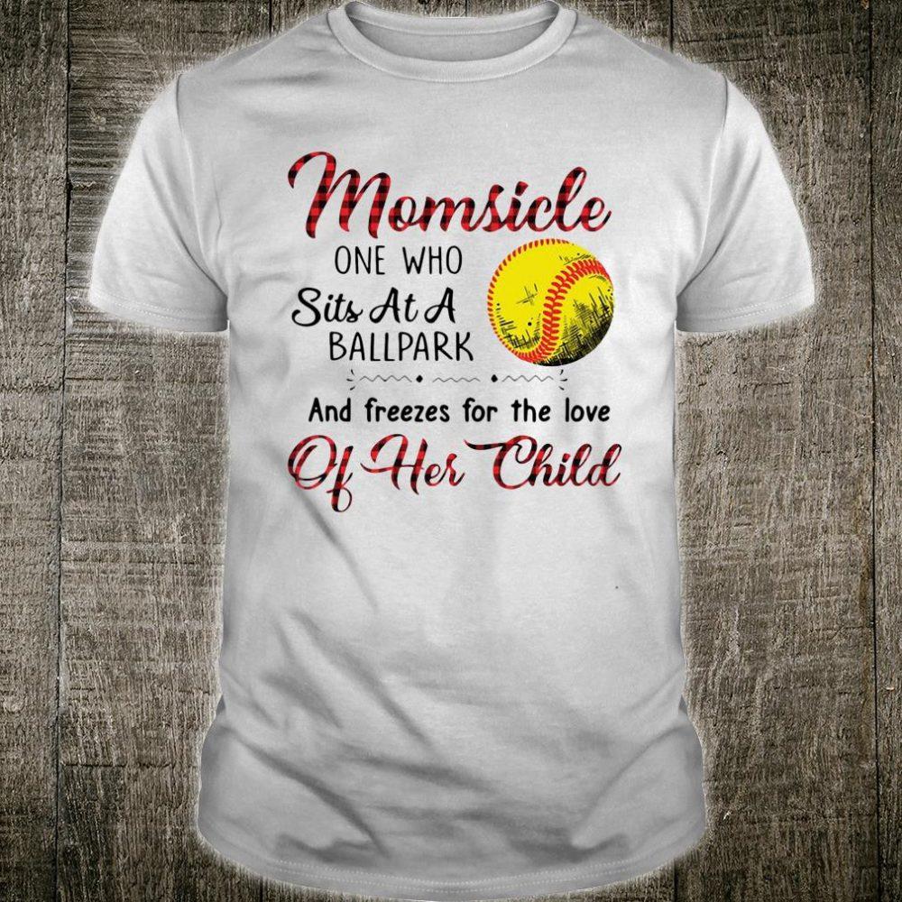 Softball momsicle one who sits at a ballpark shirt