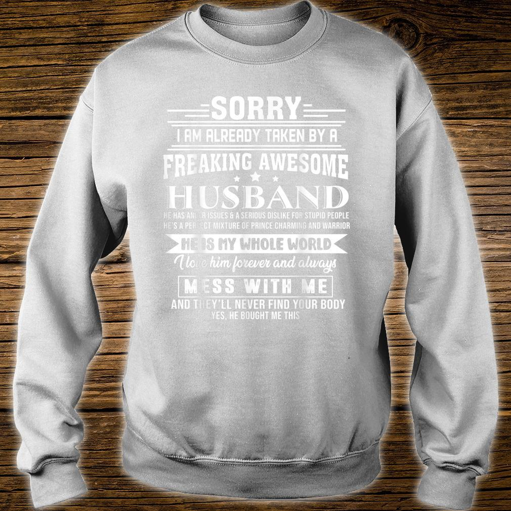 Sorry i am already taken by a freaking awesome husband Shirt sweater