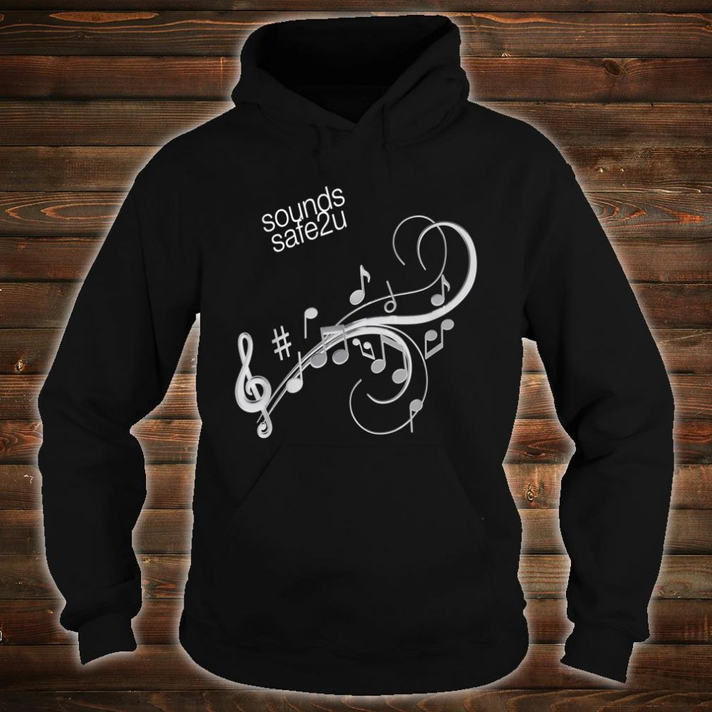 Sounds Safe To You Shirt hoodie