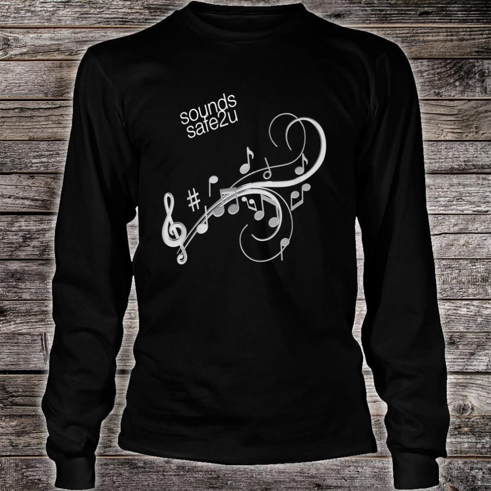 Sounds Safe To You Shirt long sleeved