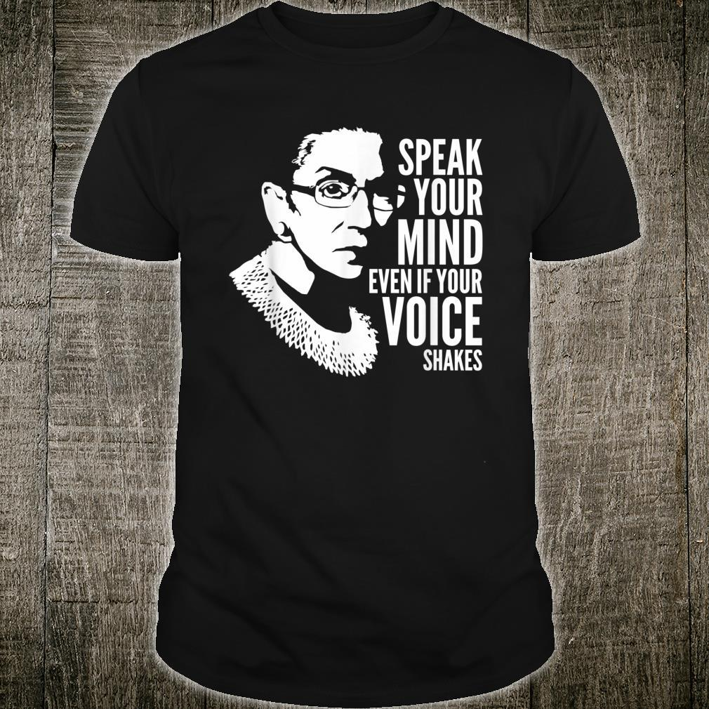Speak Your Mind Even If Your Voice Shakes Notorious RBG Shirt