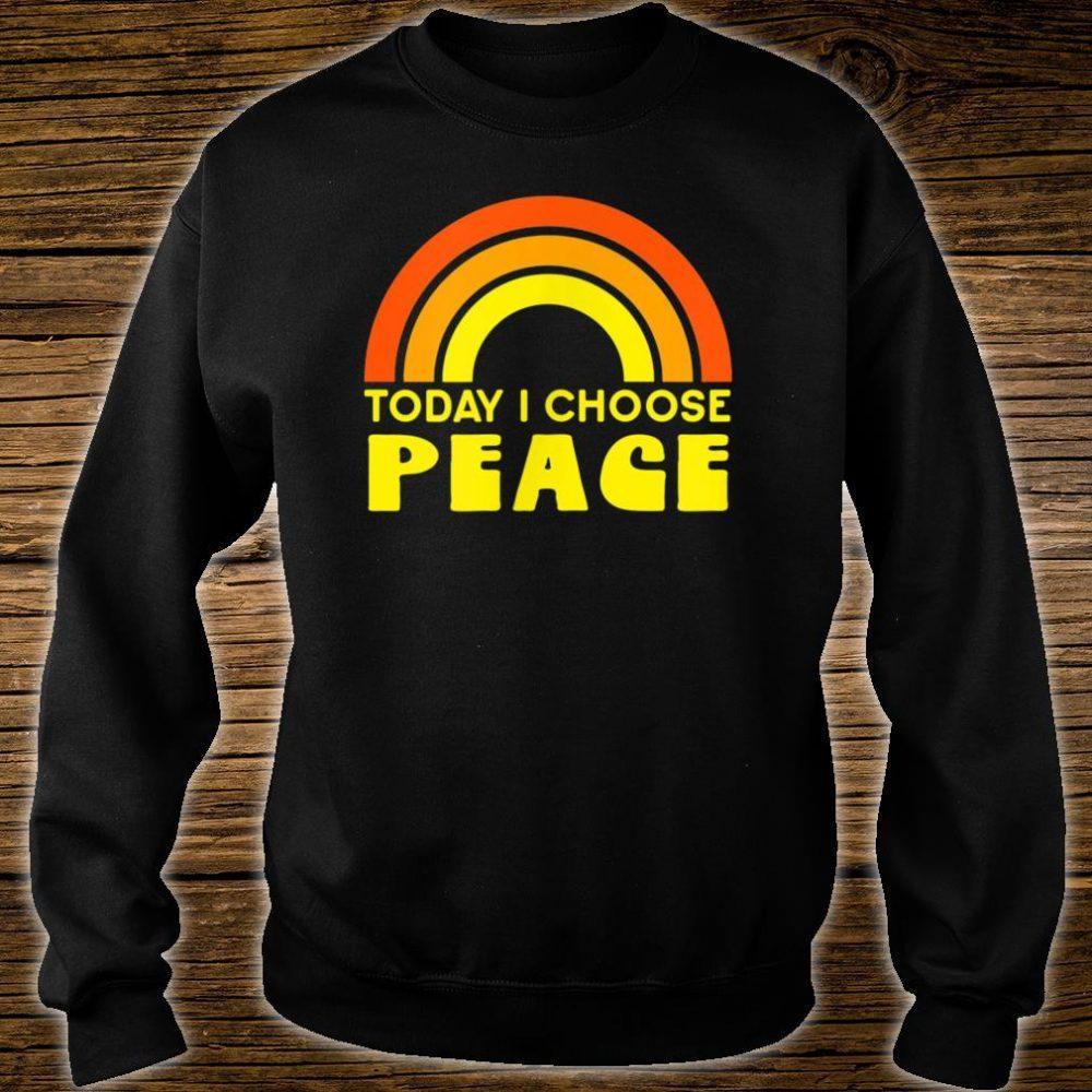 TODAY I CHOOSE PEACE Shirt sweater