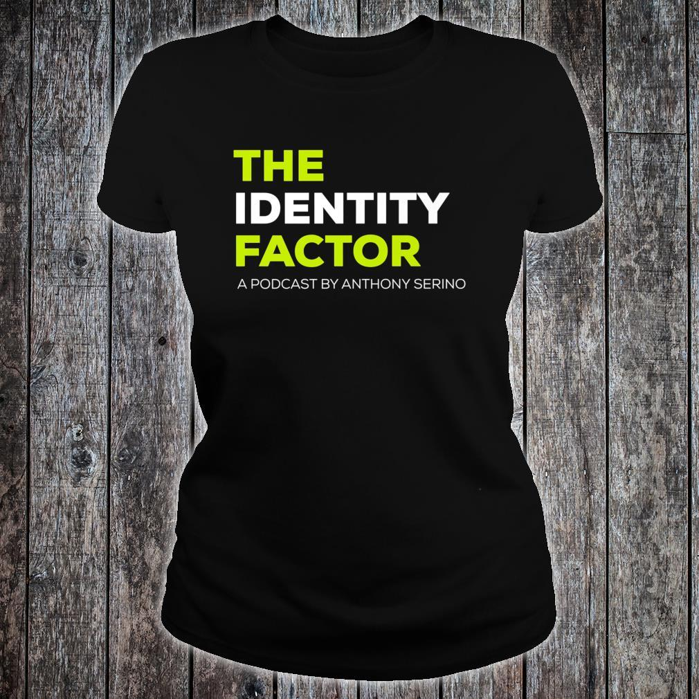 The Identity Factor Podcast with Anthony Serino Shirt ladies tee