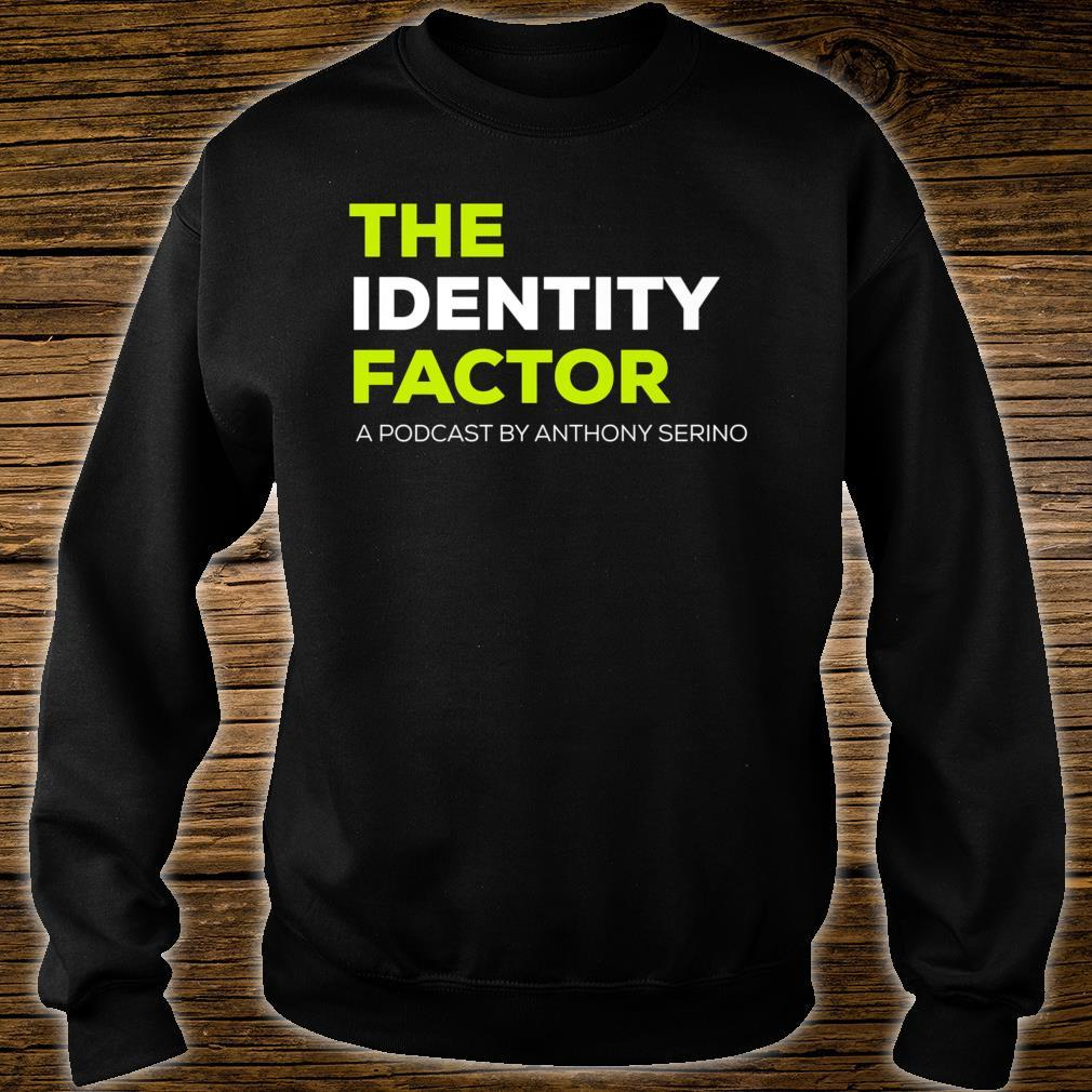 The Identity Factor Podcast with Anthony Serino Shirt sweater
