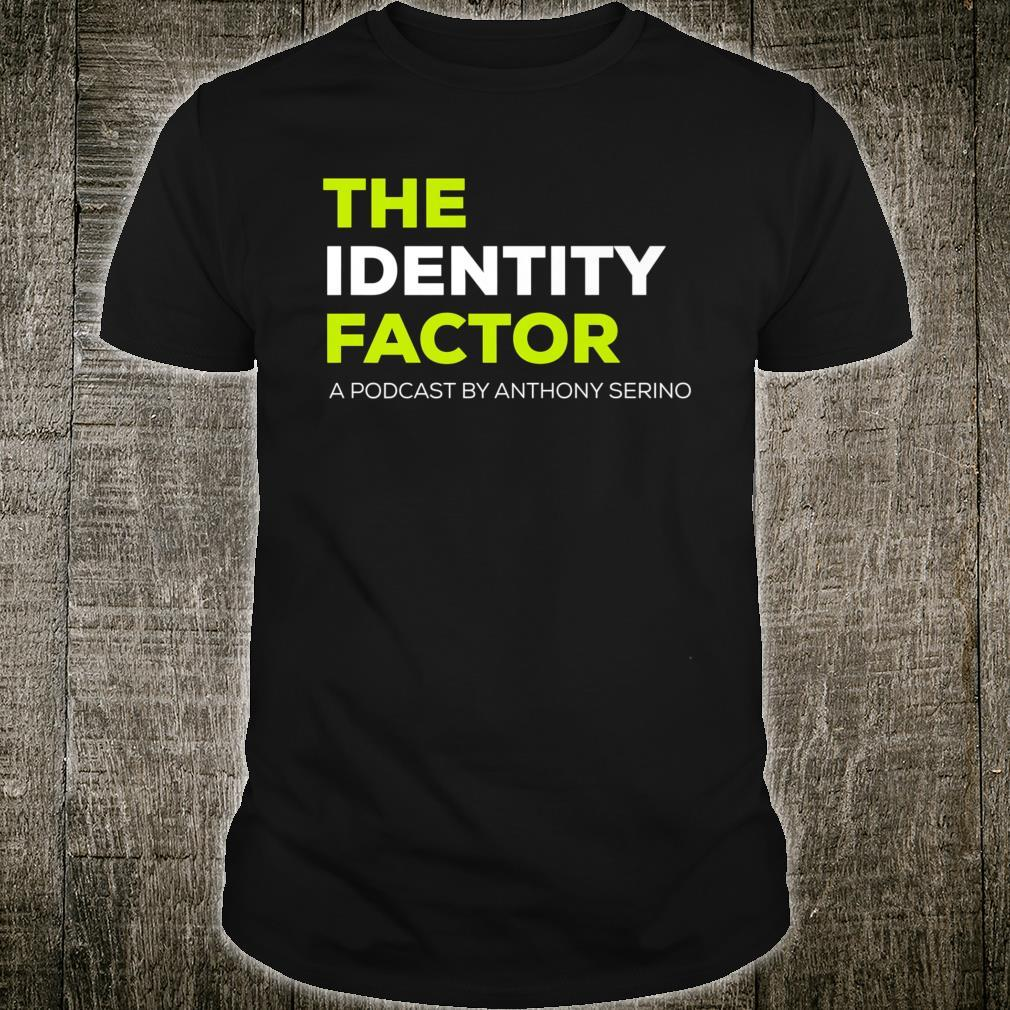 The Identity Factor Podcast with Anthony Serino Shirt